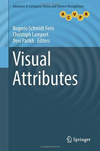 Visual Attributes (Advances in Computer Vision and Pattern Recognition)-cover