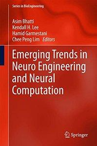 Emerging Trends in Neuro Engineering and Neural Computation (Series in BioEngineering)-cover
