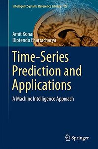 Time-Series Prediction and Applications: A Machine Intelligence Approach (Intelligent Systems Reference Library)-cover