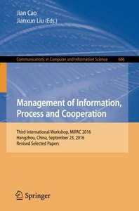 Management of Information, Process and Cooperation: Third International Workshop, MiPAC 2016, Hangzhou, China, September 23, 2016, Revised Selected ... in Computer and Information Science)-cover
