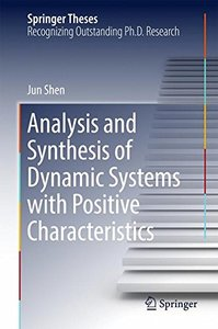 Analysis and Synthesis of Dynamic Systems with Positive Characteristics (Springer Theses)-cover