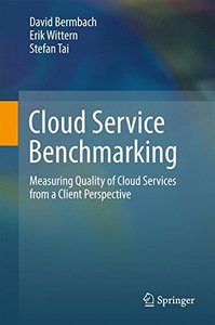 Cloud Service Benchmarking: Measuring Quality of Cloud Services from a Client Perspective-cover