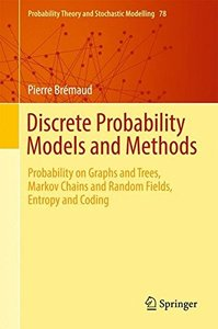 Discrete Probability Models and Methods: Probability on Graphs and Trees, Markov Chains and Random Fields, Entropy and Coding (Probability Theory and Stochastic Modelling)-cover