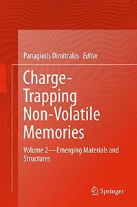 Charge-Trapping Non-Volatile Memories: Volume 2--Emerging Materials and Structures