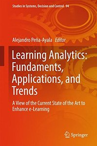 Learning Analytics: Fundaments, Applications, and Trends: A View of the Current State of the Art to Enhance e-Learning (Studies in Systems, Decision and Control)-cover