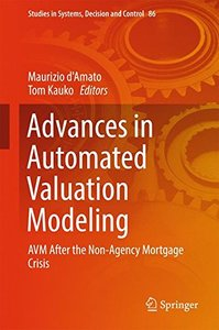Advances in Automated Valuation Modeling: AVM After the Non-Agency Mortgage Crisis (Studies in Systems, Decision and Control)