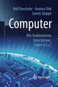 Computer: Wie funktionieren Smartphone, Tablet & Co.? (Technik im Fokus) (German Edition)