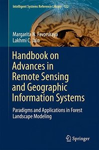 Handbook on Advances in Remote Sensing and Geographic Information Systems: Paradigms and Applications in Forest Landscape Modeling (Intelligent Systems Reference Library)