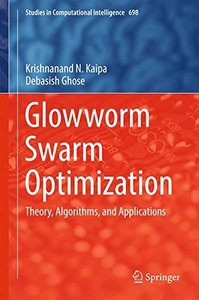 Glowworm Swarm Optimization: Theory, Algorithms, and Applications (Studies in Computational Intelligence)