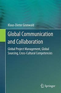 Global Communication and Collaboration: Global Project Management, Global Sourcing, Cross-Cultural Competencies