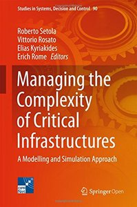 Managing the Complexity of Critical Infrastructures: A Modelling and Simulation Approach (Studies in Systems, Decision and Control)-cover