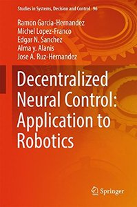 Decentralized Neural Control: Application to Robotics (Studies in Systems, Decision and Control)-cover
