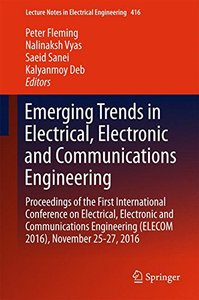 Emerging Trends in Electrical, Electronic and Communications Engineering: Proceedings of the First International Conference on Electrical, Electronic ... (Lecture Notes in Electrical Engineering)-cover