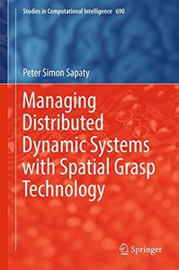 Managing Distributed Dynamic Systems with Spatial Grasp Technology (Studies in Computational Intelligence)-cover