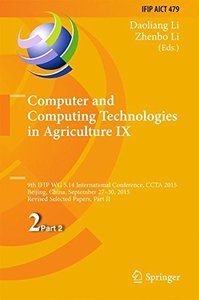 Computer and Computing Technologies in Agriculture IX: 9th IFIP WG 5.14 International Conference, CCTA 2015, Beijing, China, September 27-30, 2015, ... in Information and Communication Technology)-cover