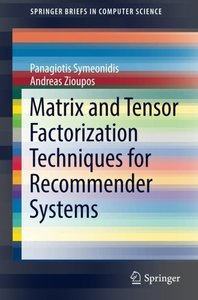 Matrix and Tensor Factorization Techniques for Recommender Systems (SpringerBriefs in Computer Science)-cover