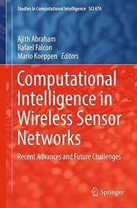 Computational Intelligence in Wireless Sensor Networks: Recent Advances and Future Challenges (Studies in Computational Intelligence)-cover