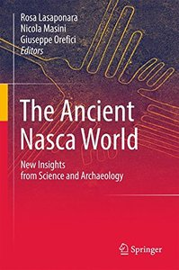 The Ancient Nasca World: New Insights from Science and Archaeology-cover