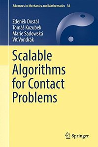 Scalable Algorithms for Contact Problems (Advances in Mechanics and Mathematics)