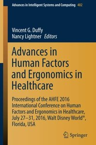 Advances in Human Factors and Ergonomics in Healthcare: Proceedings of the AHFE 2016 International Conference on Human Factors and Ergonomics in ... in Intelligent Systems and Computing)-cover
