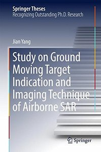 Study on Ground Moving Target Indication and Imaging Technique of Airborne SAR (Springer Theses)-cover