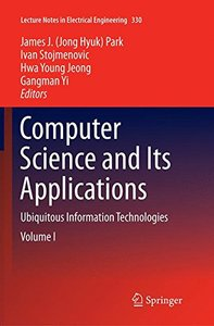Computer Science and its Applications: Ubiquitous Information Technologies (Lecture Notes in Electrical Engineering)