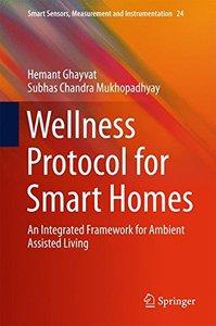 Wellness Protocol for Smart Homes: An Integrated Framework for Ambient Assisted Living (Smart Sensors, Measurement and Instrumentation)