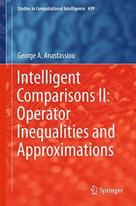 Intelligent Comparisons II: Operator Inequalities and Approximations (Studies in Computational Intelligence)
