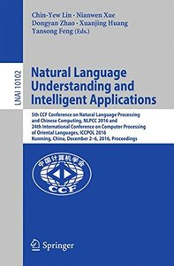 Natural Language Understanding and Intelligent Applications: 5th CCF Conference on Natural Language Processing and Chinese Computing, NLPCC 2016, and ... (Lecture Notes in Computer Science)-cover