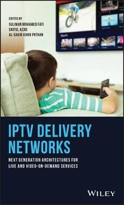 IPTV Delivery Networks: Next Generation Architectures for Live and Video-on-Demand Services-cover