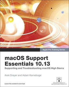 macOS Support Essentials 10.13 - Apple Pro Training Series: Supporting and Troubleshooting macOS High Sierra-cover