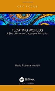 Floating Worlds: A Short History of Japanese Animation (Focus Animation)