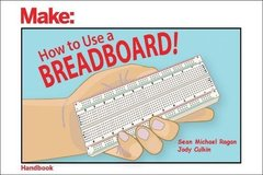 How to Use a Breadboard! (Make: Handbook)-cover