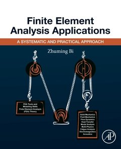 Finite Element Analysis Applications: A Systematic and Practical Approach-cover
