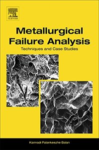Metallurgical Failure Analysis: Techniques and Case Studies-cover