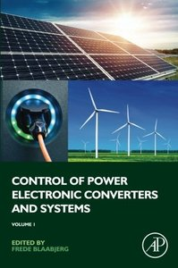 Control of Power Electronic Converters and Systems - Vol. 1: Vol 1