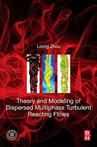 Theory and Modeling of Dispersed Multiphase Turbulent Reacting Flows-cover