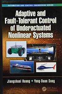 Adaptive and Fault-Tolerant Control of Underactuated Nonlinear Systems (Automation and Control Engineering)