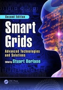 Smart Grids: Advanced Technologies and Solutions, Second Edition (Electric Power and Energy Engineering)