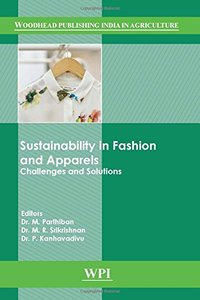 Sustainability in Fashion and Apparels: Challenges and Solutions (Woodhead Publishing India in Textiles)-cover