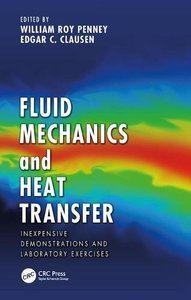 Fluid Mechanics and Heat Transfer: Inexpensive Demonstrations and Laboratory Exercises