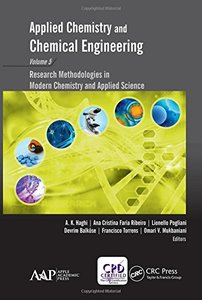 Applied Chemistry and Chemical Engineering, Volume 5: Research Methodologies in Modern Chemistry and Applied Science-cover