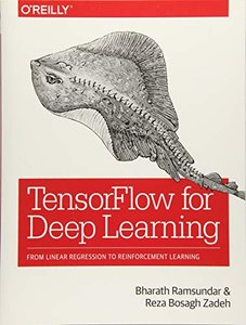 TensorFlow for Deep Learning: From Linear Regression to Reinforcement Learning-cover