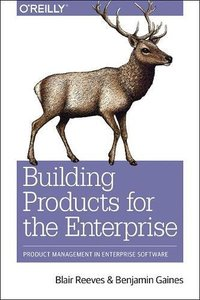 Building Products for the Enterprise: Product Management in Enterprise Software (Paperback)-cover
