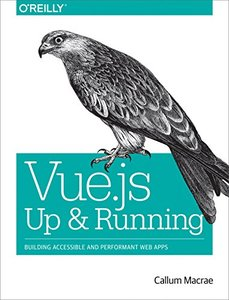 Vue.js: Up and Running: Building Accessible and Performant Web Apps (Paperback)-cover
