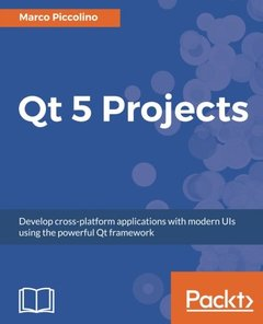 QT 5.x Blueprints - Second Edition: Develop cross platform applications with modern GUI using the new and improved QT framework-cover