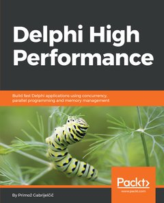 Delphi High Performance: Concurrency, Mutli-threading, Memory Management, and more-cover