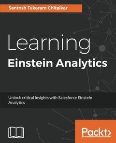 Learning Einstein Analytics: Unlock critical insights with Salesforce  Einstein Analytics-cover