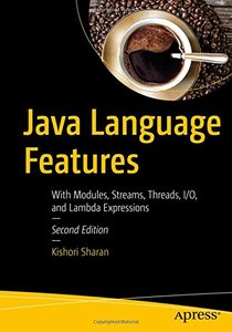 Java Language Features: With Modules, Streams, Threads, I/O, and Lambda Expressions-cover