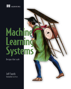 Machine Learning Systems: Designs that scale-cover